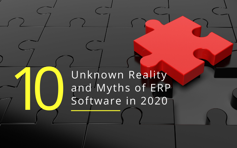 10 Myths of Enterprise Resource Planning in 2020 - Facts of ERP