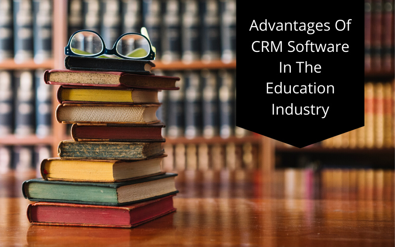 Advantages of using CRM software in the education industry