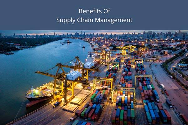 5 Key Advantages of Supply Chain Management You Want to Know